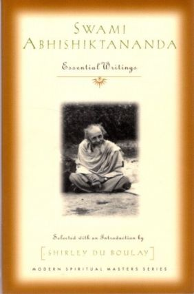 SWAMI ABHISHIKTANANADA: ESSENTIAL WRITINGS. Swami Abhishiktananada, Shirley du Boulay