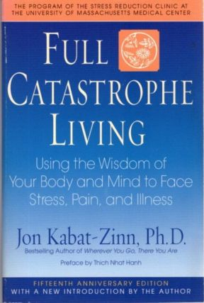 FULL CATASTROPHE LIVING. Jon Kabat-Zinn