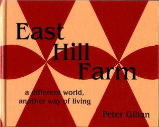 EAST HILL FARM; A Different World, Another Way of Living