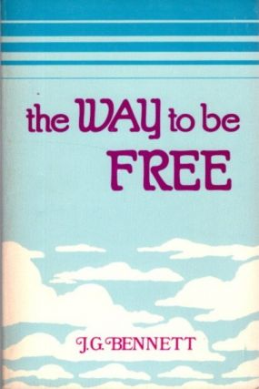 THE WAY TO BE FREE. J. G. Bennett