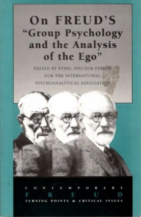 "ON FREUD'S ""GROUP PSYCHOLOGY AND THE ANALYSIS OF THE EGO """