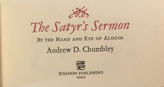 THE SATYR'S SERMON; By the Hand and Eye of Alogos. Andrew Chumbley