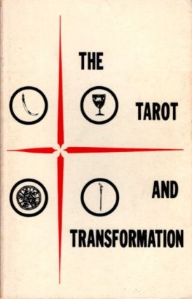 THE TAROT AND TRANSFORMATION. Lynn M. Buess