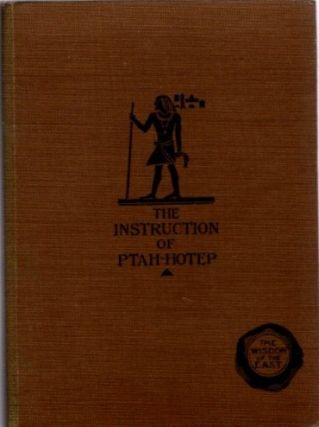 THE INSTRUCTION OF PTAH-HOTEP AND THE INSTRUCTION OF KE'GEMNI: The Oldest Books in the World....