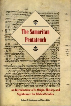 THE SAMARITAN PENTATEUCH: An Introduction to Its Origin, History, and Significance for Biblical...