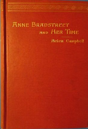 ANNE BRADSTREET AND HER TIMES.