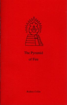 THE PYRAMID OF FIRE. Rodney Collin