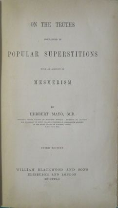 ON THE TRUTHS CONTAINED IN POPULAR SUPERSTITIONS WITH AN ACCOUNT OF MESMERISM.
