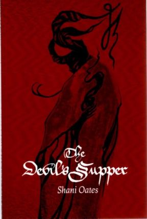 THE DEVIL'S SUPPER. Shani Oates