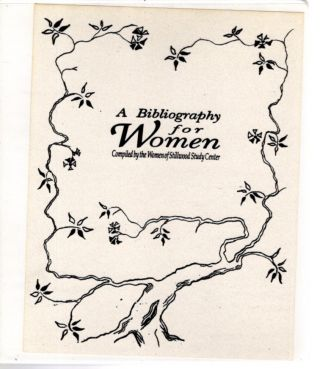 A BIBLIOGRAPHY FOR WOMEN. Women of the Stillwood Study Center