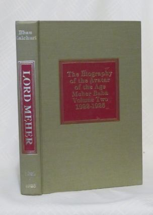 LORD MEHER: THE BIOGRAPHY OF THE AVATAR OF THE AGE MEHER BABA: VOLUME TWO 1922 - 1925. Bhau Kalchuri