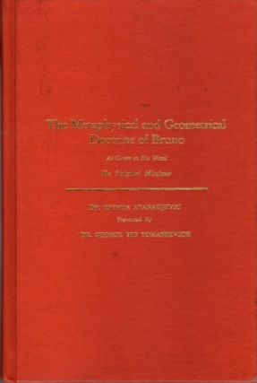 THE METAPHYSICAL AND GEOMETRICAL DOCTRINE OF BRUNO: As Given in His Work De Triplici Minimo. Dr....
