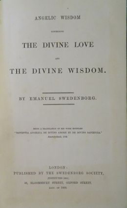 ANGELIC WISDOM CONCERNING THE DIVINE LOVE AND THE DIVINE WISDOM.