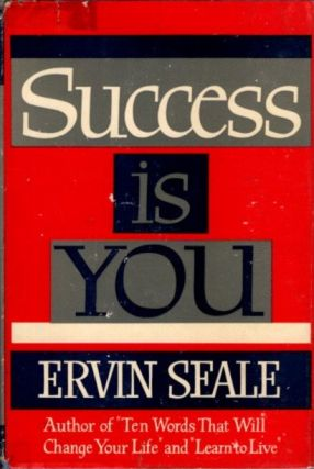 SUCCESS IS YOU. Ervin Seale