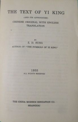 THE TEXT OF THE YI KING: (and its appendixes). Chinese Original with English Translation