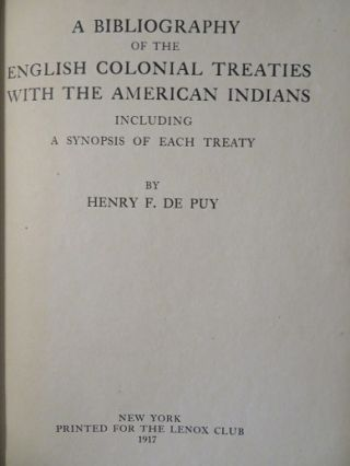 A BIBLIOGRAPHY OF THE ENGLISH COLONIAL TREATIES WITH THE AMERICAN INDIANS: Including a Synopsis of Each Treaty