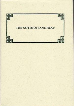 THE NOTES OF JANE HEAP. Jane Heap