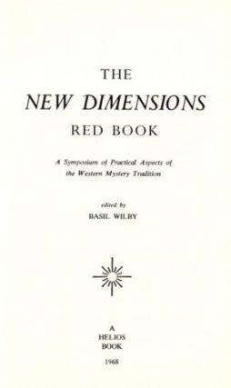 THE NEW DIMENSIONS RED BOOK: A Symposium of Practical Aspects of the Western Mystery Tradition