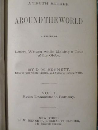 A TRUTH SEEKER IN AROUND THE WORLD: VOLUME II FROM DAMASCUS TO BOMBAY: A Series of Letters Written while Making a Tour of the Globe