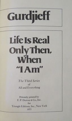 LIFE IS REAL ONLY THEN WHEN 'I AM'.