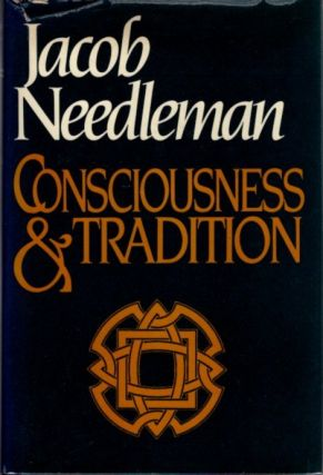 CONSCIOUSNESS & TRADITION. Jacob Needleman