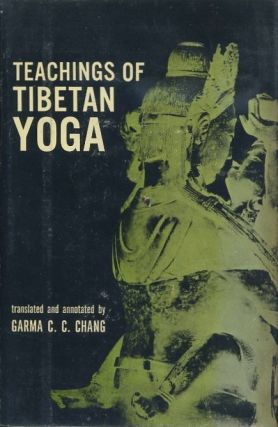 TEACHINGS OF TIBETAN YOGA. Garma C. C. Chang.