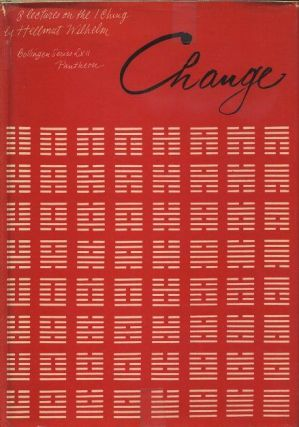 CHANGE: 8 LECTURES ON THE I CHING. Hellmut Wilhelm.