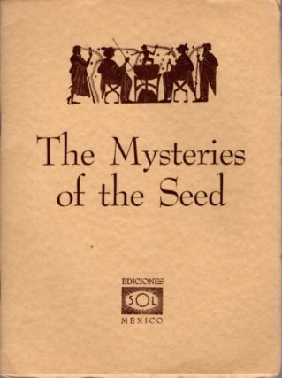 THE MYSTERIES OF THE SEED. Rodney Collin