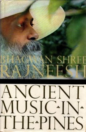 ANCIENT MUSIC IN THE PINES: TALKS ON ZEN STORIES. Bhagwan Shree Rajneesh.