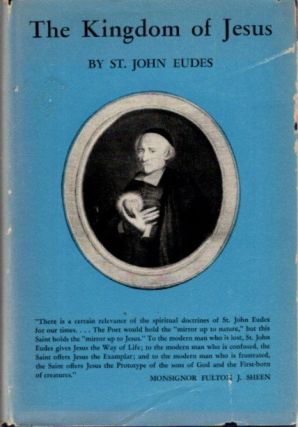 THE LIFE AND THE KINGDOM OF JESUS IN CHRISTIAN SOULS. Thomas Merton, Saint John Eudes