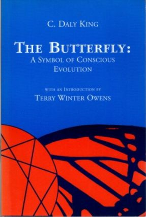 THE BUTTERFLY: A SYMBOLS OF CONSCIOUS EVOLUTION. C. Daly King