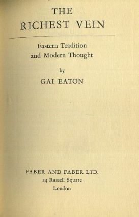 THE RICHEST VEIN: EASTERN TRADITION AND MODERN THOUGHT. Gai Eaton.
