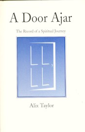 A DOOR AJAR: THE RECORD OF A SPIRITUAL JOURNEY. Alix Taylor.
