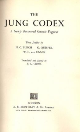 THE JUNG CODEX: A NEWLY RECOVERED GNOSTIC PAPYRUS. H. C. Puech, G. Quispel, W. C. van Unnik
