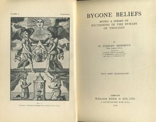 BYGONE BELIEFS: BEING A SERIES OF EXCURSIONS IN THE BYWAYS OF THOUGHT. H. Stanley Redgrove