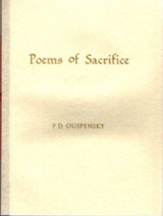 POEMS OF SACRIFICE. P. D. Ouspensky.