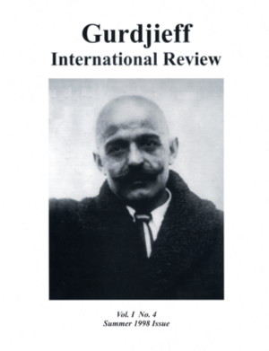 LE PRIEURÉ: GIR VOL I, #4, SPRING 1998.; Gurdjieff International Review