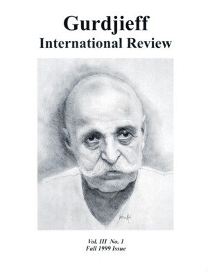 INTRODUCTION TO GURDJIEFF: GIR VOL III, #1, FALL 1999.; Gurdjieff International Review
