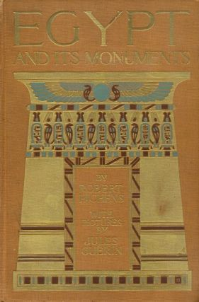EGYPT AND ITS MONUMENTS. Robert Hichens