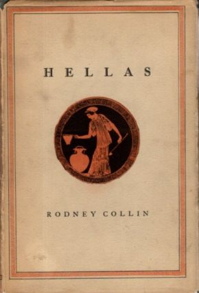 HELLAS.; A Spectacle with Music and Dances in Four Acts. Rodney Collin.
