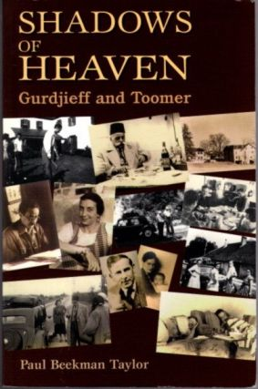 SHADOWS OF HEAVEN: GURDJIEFF & TOOMER. Paul B. Taylor.