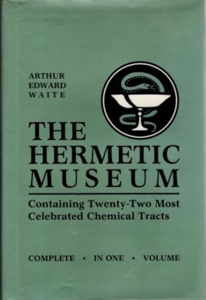 THE HERMETIC MUSEUM, RESTORED AND ENLARGED.; Containing Twenty-Two most Celebrated Chemical...