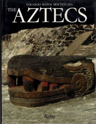 THE AZTECS. Eduardo Matos Moctezuma