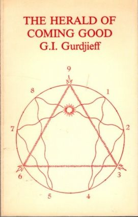 THE HERALD OF COMING GOOD. G. I. Gurdjieff