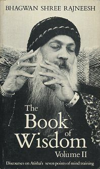 THE BOOK OF WISDOM, VOLUME 2: DISCOURSES ON ATISHA'S SEVEN POINTS OF MIND TRAINING. Bhagwan Shree Rajneesh.