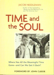 TIME AND THE SOUL. Jacob Needleman