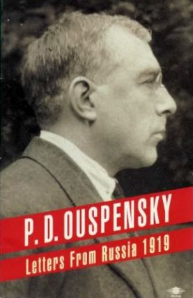 LETTERS FROM RUSSIA. P. D. Ouspensky.