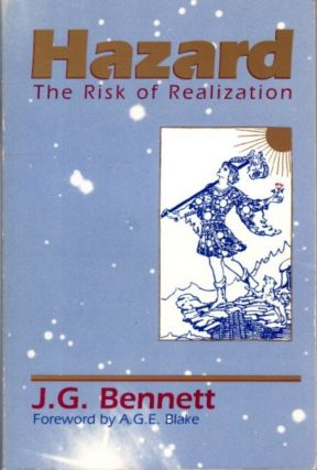 HAZARD: THE RISK OF REALIZATION. J. G. Bennett.