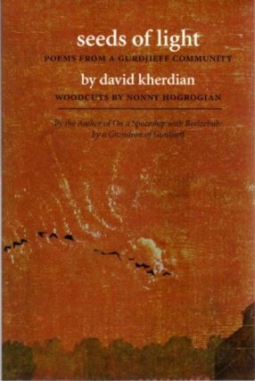 SEEDS OF LIGHT: POEMS FROM A GURDJIEFF COMMUNITY. David Kherdian