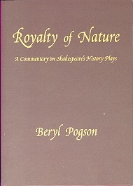 ROYALTY OF NATURE: A COMMENTARY ON SHAKESPEARE'S HISTORY PLAYS. Beryl Pogson